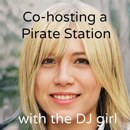 Co-hosting pirate radio station the girl DJ