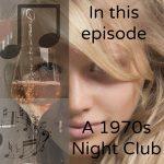 Podcast - a 1970s night club
