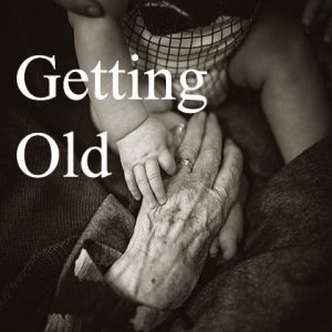 Podcast - Getting Old
